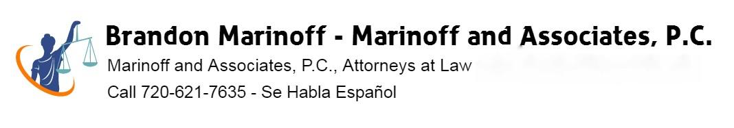 Brandon Marinoff Criminal Defense Immigration Attorneys Marinoff and Associates, P.C., Attorneys at Law Colorado Lawyers